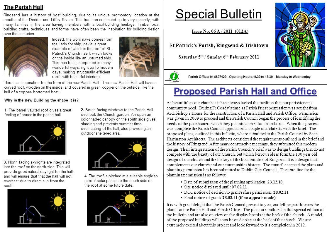 Special Bulletin St Patricks Parish, Ringsend & Irishtown Saturday 5 th / Sunday 6 th February 2011 Issue No. 06 A / 2011 (012A) Parish Office: 01 669