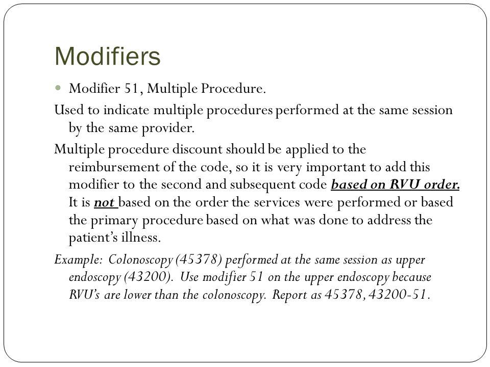 Modifiers Modifier 51, Multiple Procedure.