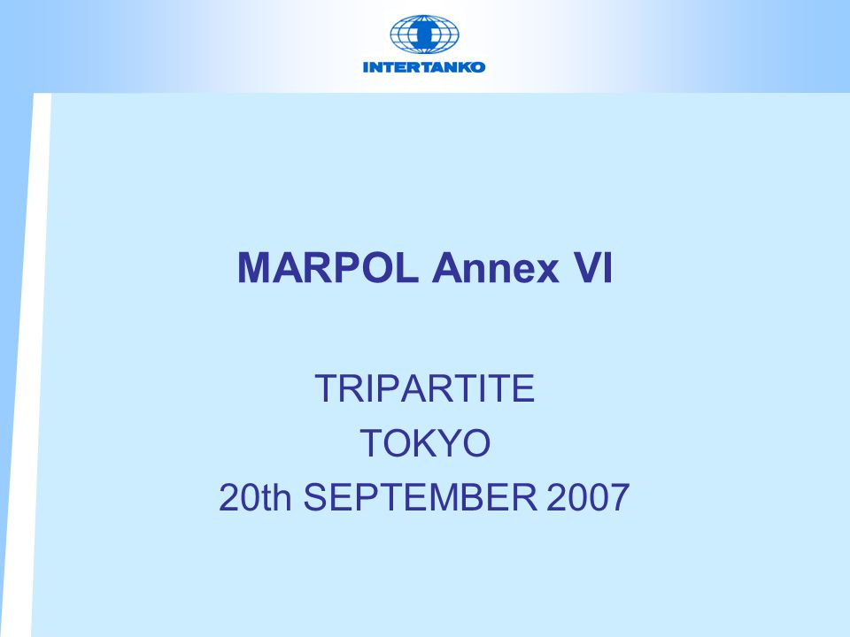 MARPOL Annex VI TRIPARTITE TOKYO 20th SEPTEMBER 2007