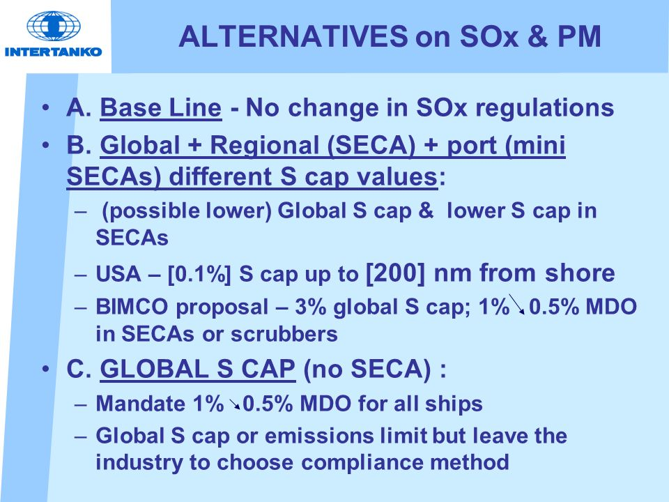 ALTERNATIVES on SOx & PM A. Base Line - No change in SOx regulations B.