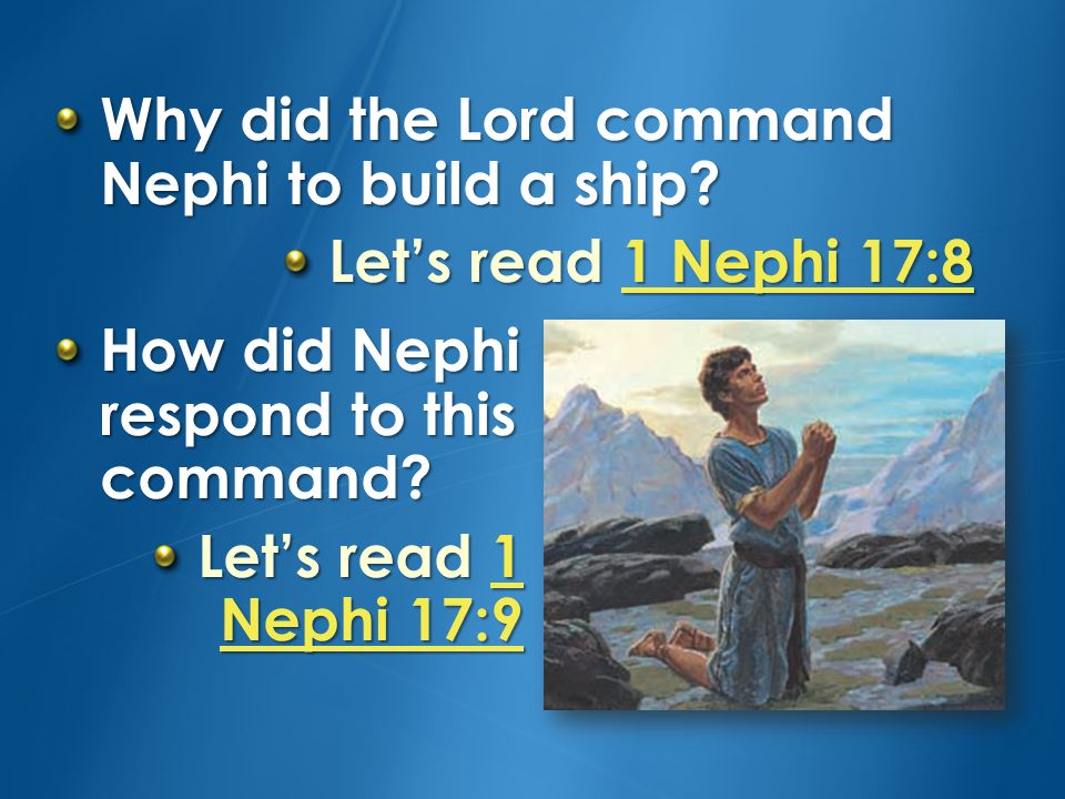 What does the Lord promise if we obey his commandments? Lets read 1 Nephi 17:3 1 Nephi 17:31 Nephi 17:3 How have you and your family been blessed beca
