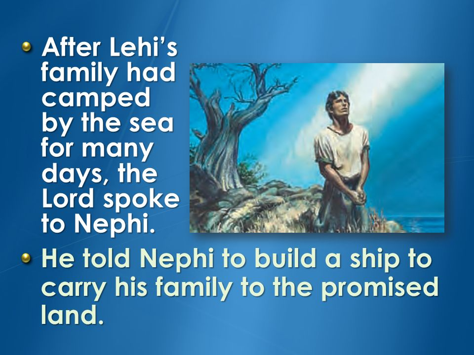 Lesson 6: Heavenly Father Commands Nephi to Build a Ship, Primary 4: Book of Mormon, (1997),19 Building the Ship, Book of Mormon Stories, Chapter 7, p