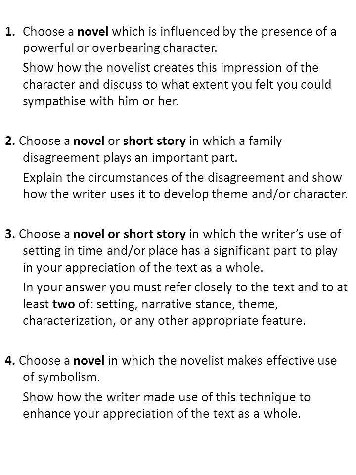 1.Choose a novel which is influenced by the presence of a powerful or overbearing character. Show how the novelist creates this impression of the char