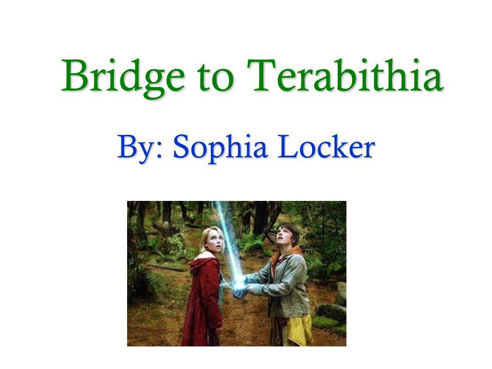 Bridge to Terabithia By:Sophia Locker By: Sophia Locker