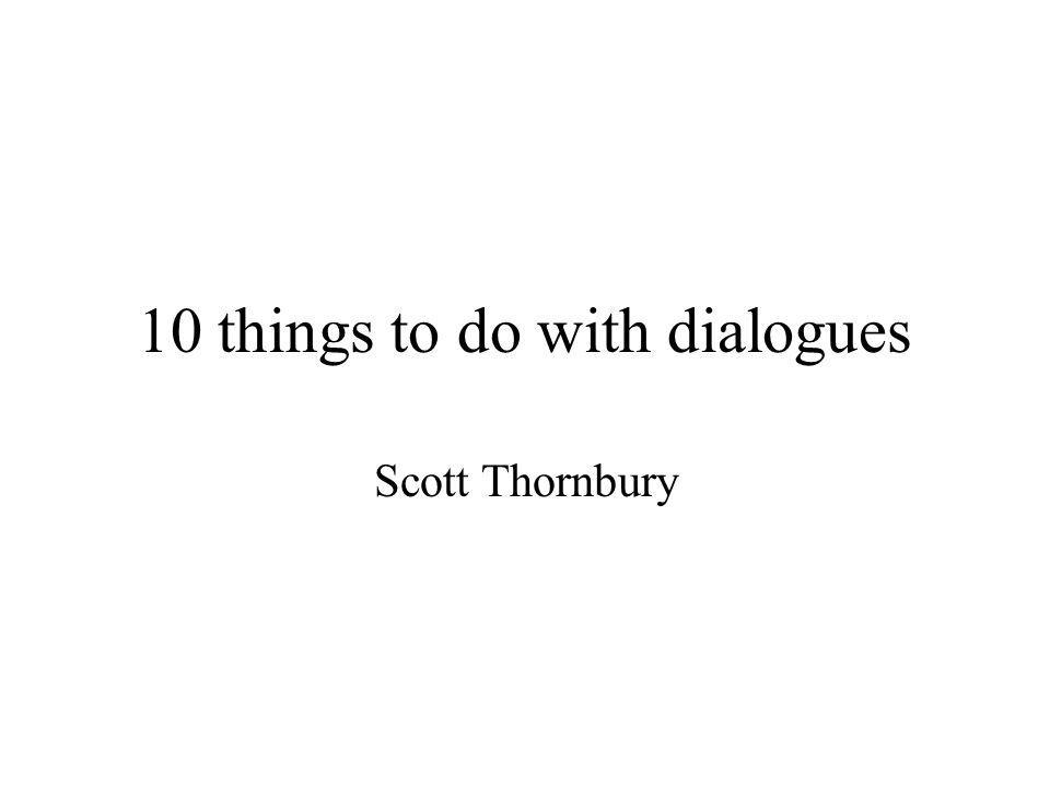 10 things to do with dialogues Scott Thornbury