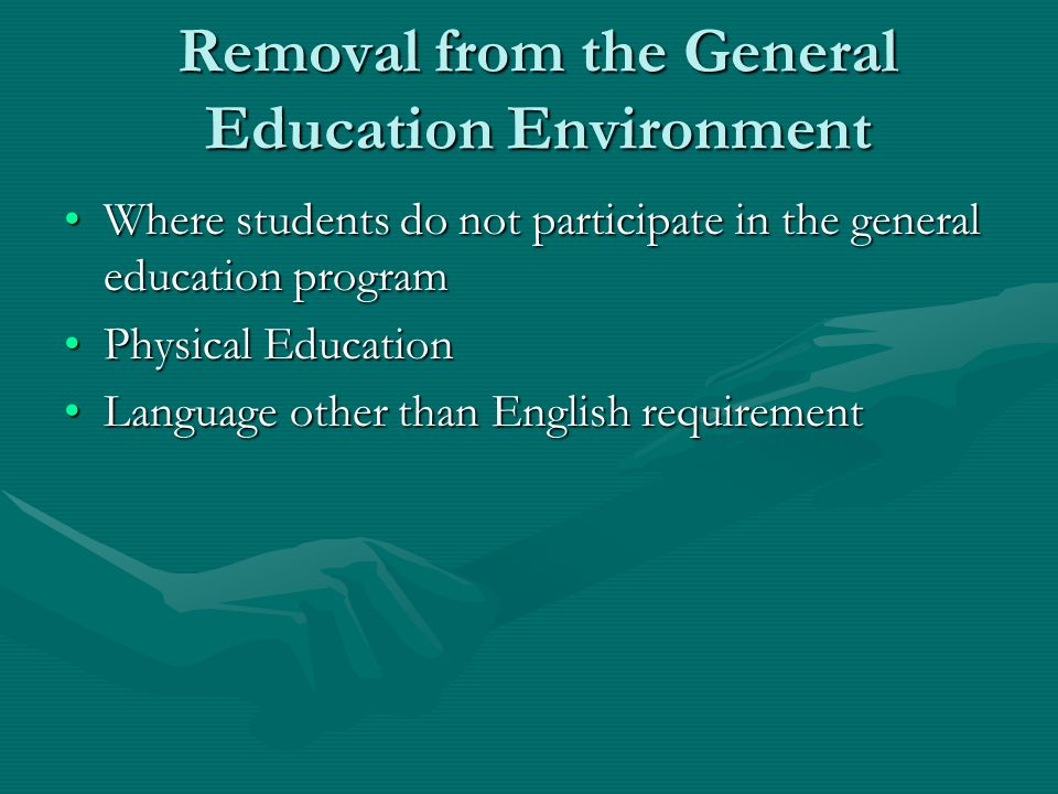 Removal from the General Education Environment Where students do not participate in the general education programWhere students do not participate in