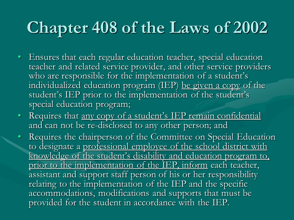 Chapter 408 of the Laws of 2002 Ensures that each regular education teacher, special education teacher and related service provider, and other service