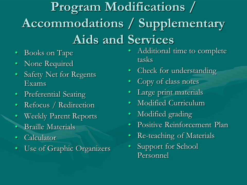 Program Modifications / Accommodations / Supplementary Aids and Services Books on TapeBooks on Tape None RequiredNone Required Safety Net for Regents