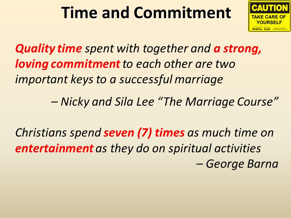 Time and Commitment Quality time spent with together and a strong, loving commitment to each other are two important keys to a successful marriage – N