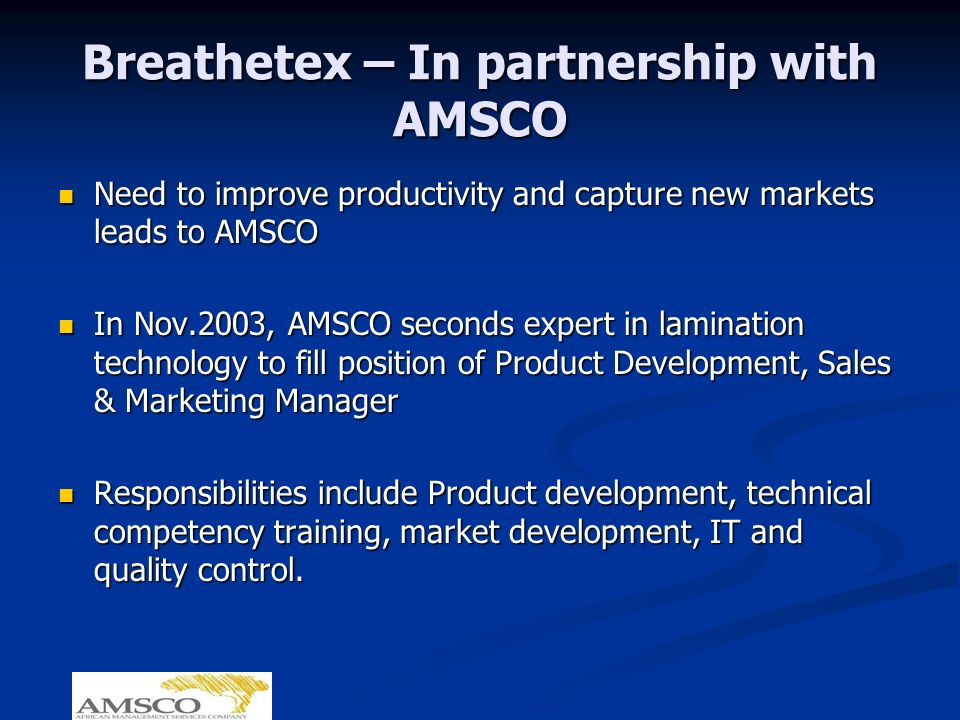 Breathetex – In partnership with AMSCO Need to improve productivity and capture new markets leads to AMSCO Need to improve productivity and capture ne