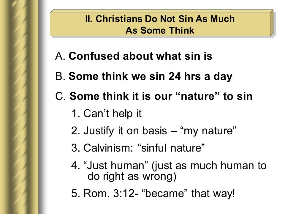 II. Christians Do Not Sin As Much As Some Think II.