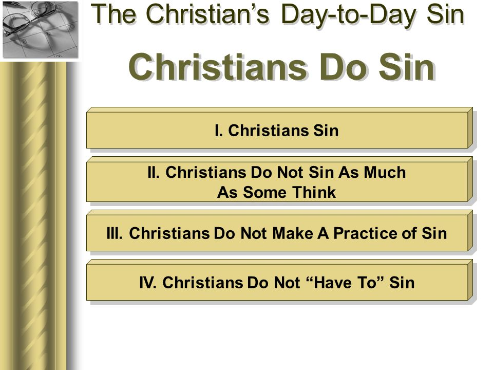 The Christians Day-to-Day Sin Christians Do Sin I.