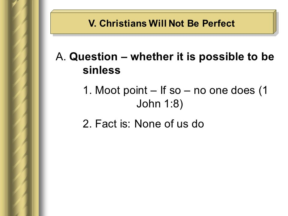 A. Question – whether it is possible to be sinless 1.