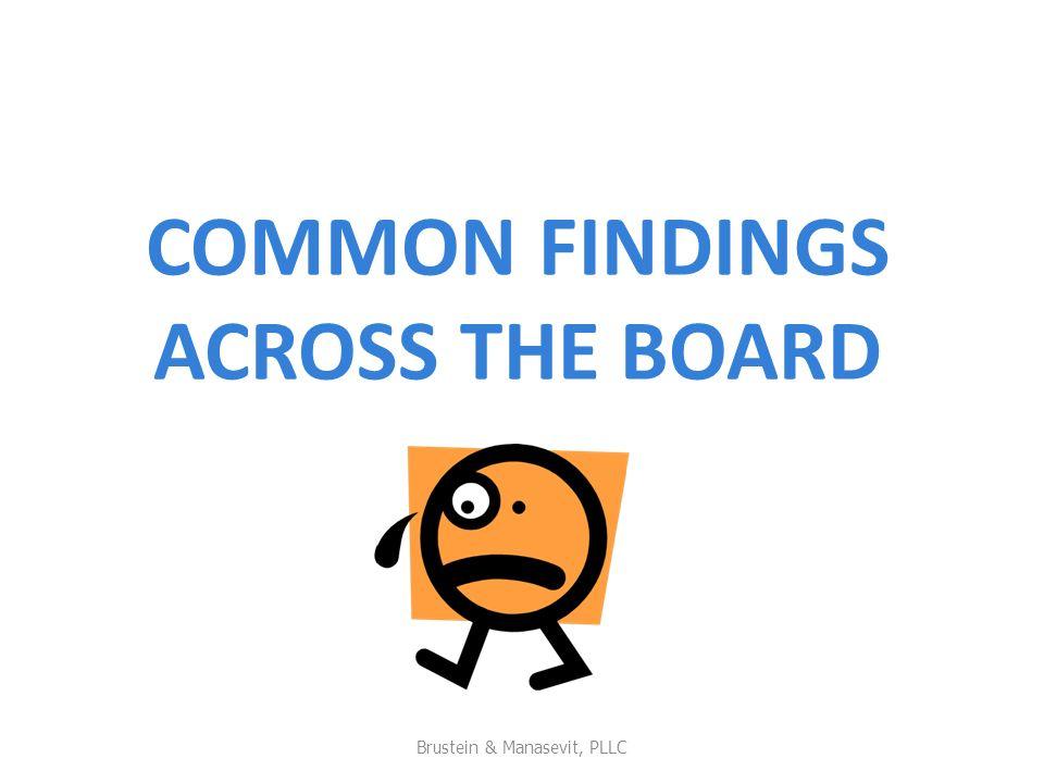 COMMON FINDINGS ACROSS THE BOARD Brustein & Manasevit, PLLC 25