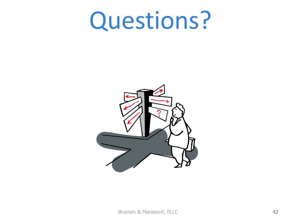 Questions? Brustein & Manasevit, PLLC 42
