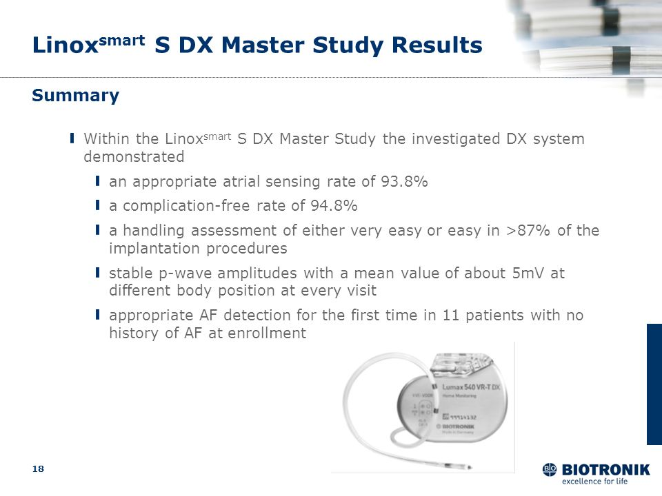 18 Linox smart S DX Master Study Results Summary Within the Linox smart S DX Master Study the investigated DX system demonstrated an appropriate atria