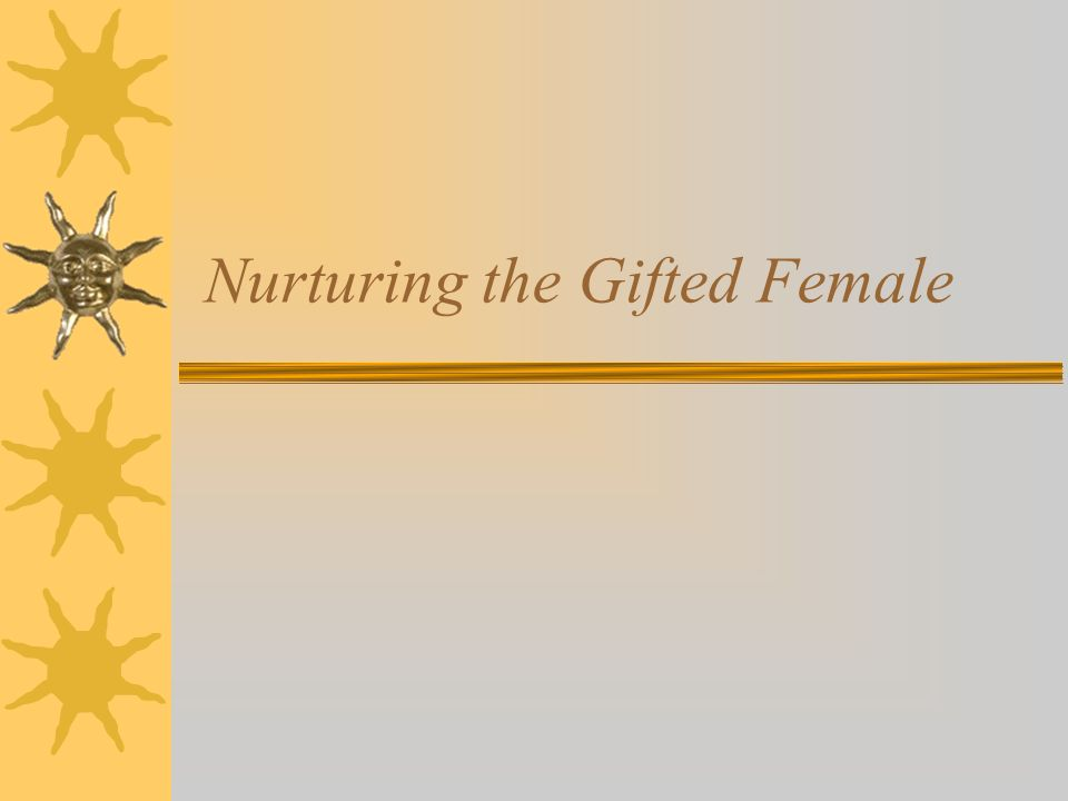 Nurturing the Gifted Female