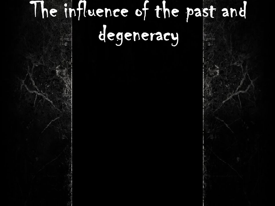 The influence of the past and degeneracy