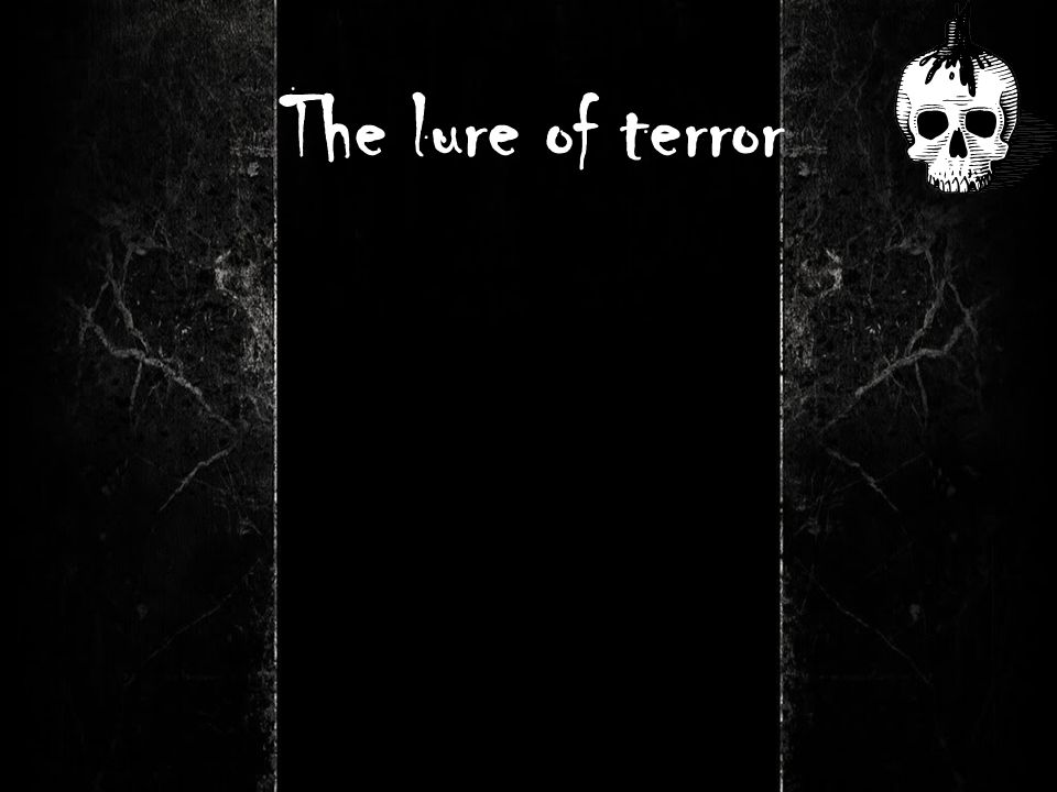 The lure of terror
