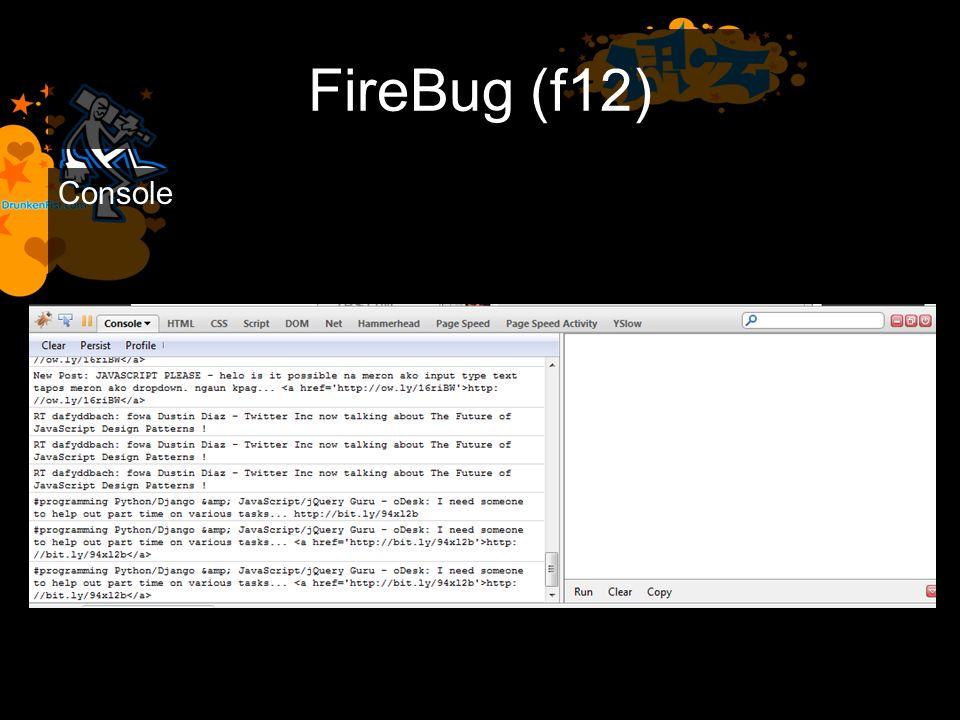 FireBug (f12) Console