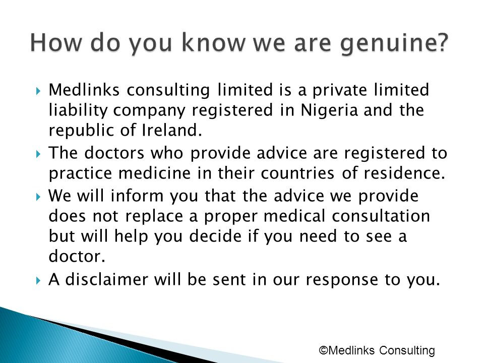 Medlinks consulting limited is a private limited liability company registered in Nigeria and the republic of Ireland. The doctors who provide advice a