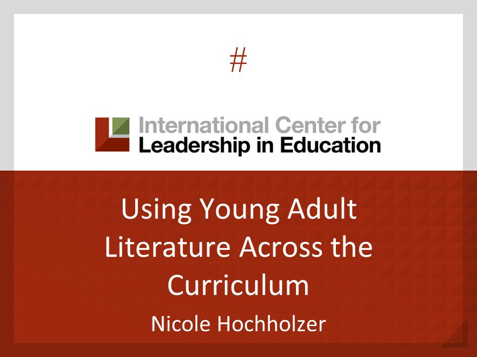 # Using Young Adult Literature Across the Curriculum Nicole Hochholzer
