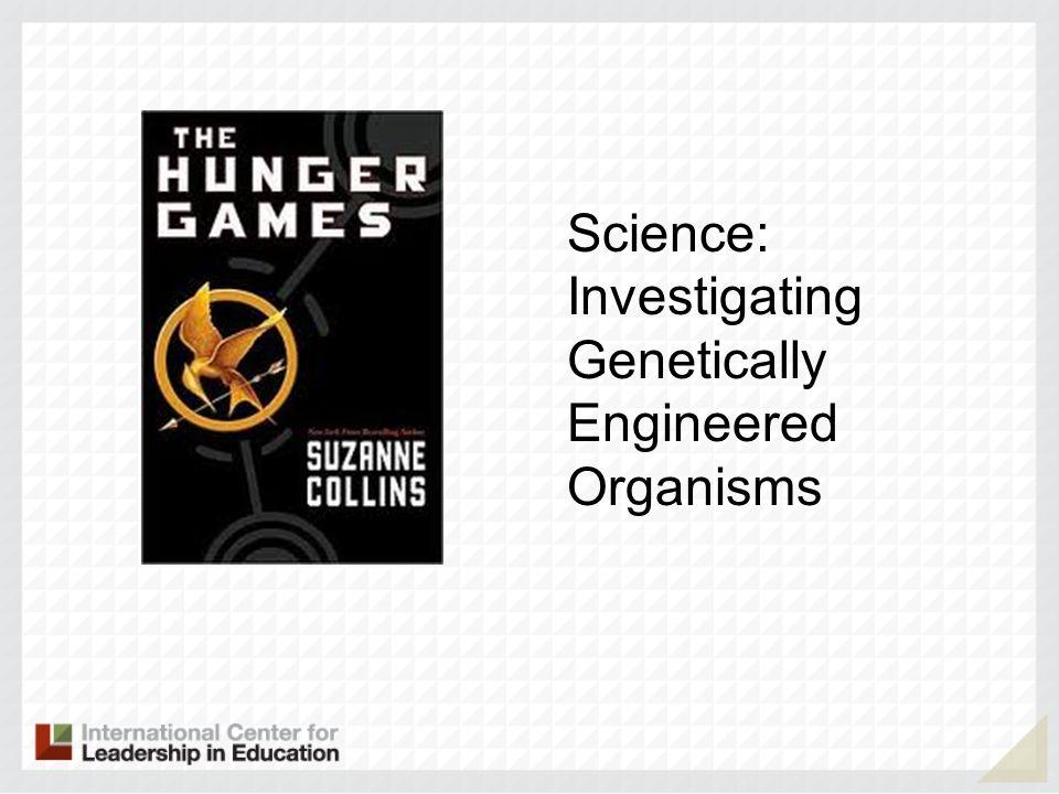 Science: Investigating Genetically Engineered Organisms