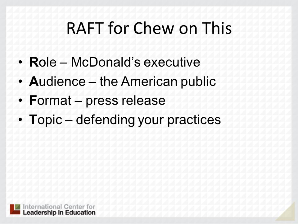 RAFT for Chew on This Role – McDonalds executive Audience – the American public Format – press release Topic – defending your practices