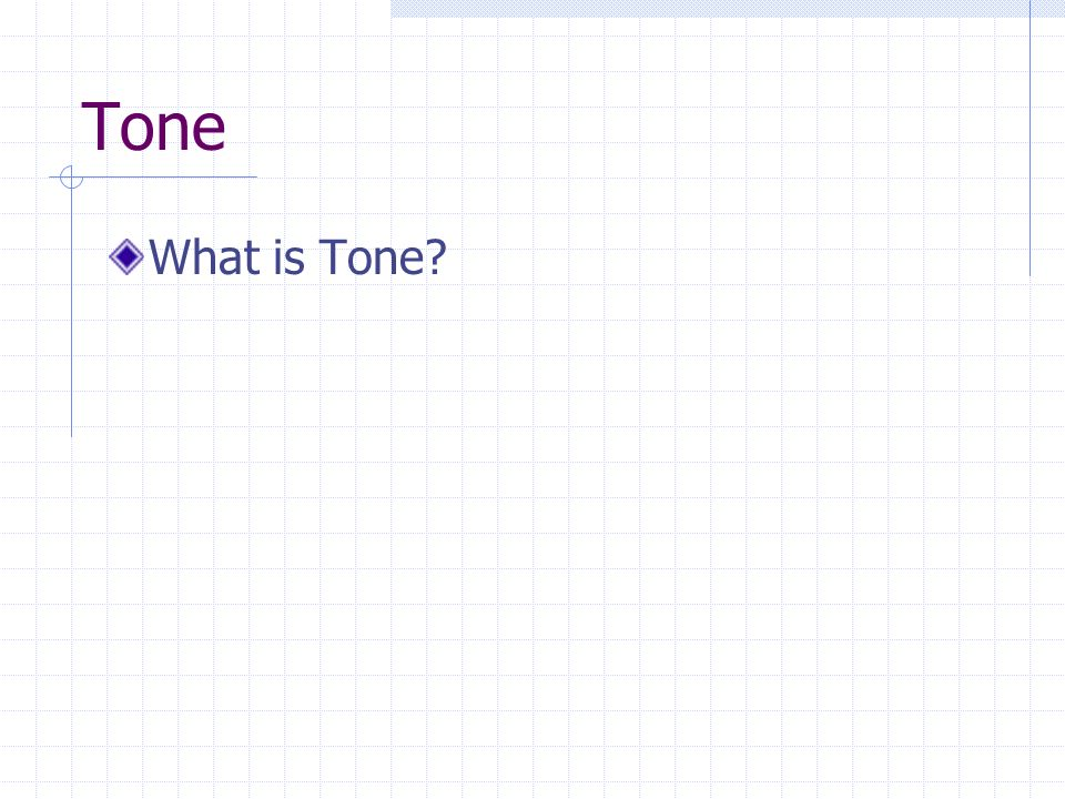 Tone What is Tone?