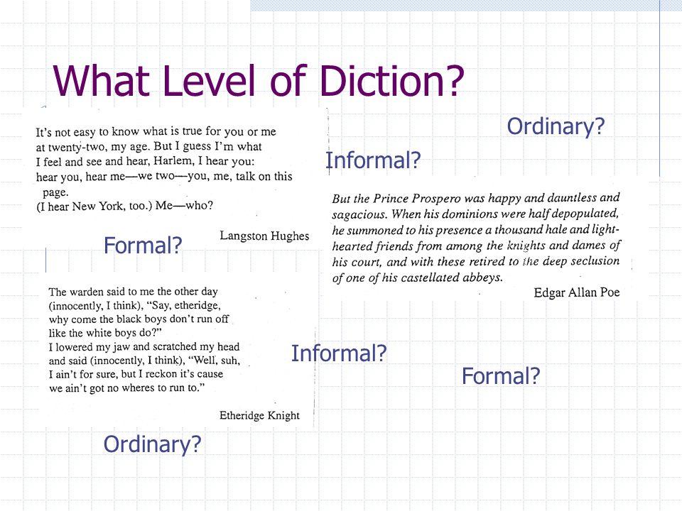 What Level of Diction? Formal? Informal? Ordinary? Informal? Formal?