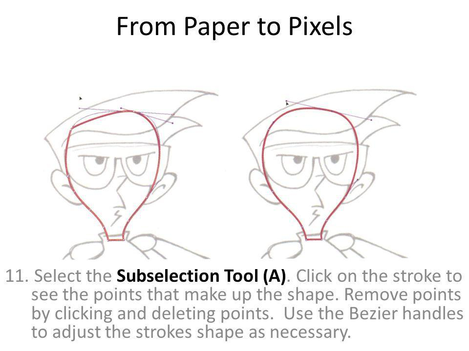 From Paper to Pixels 11. Select the Subselection Tool (A).