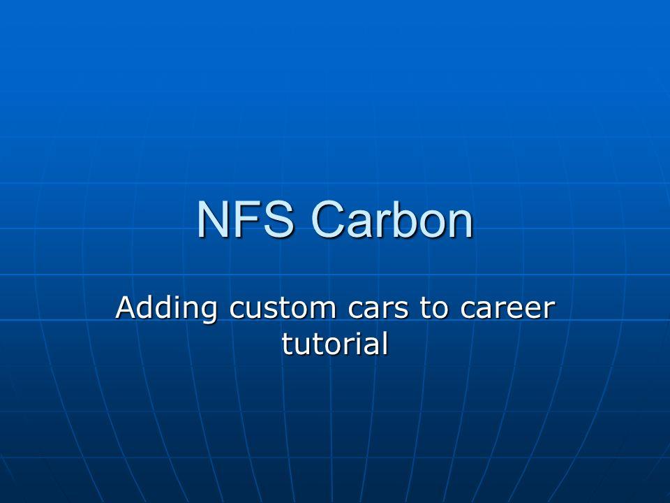 NFS Carbon Adding custom cars to career tutorial