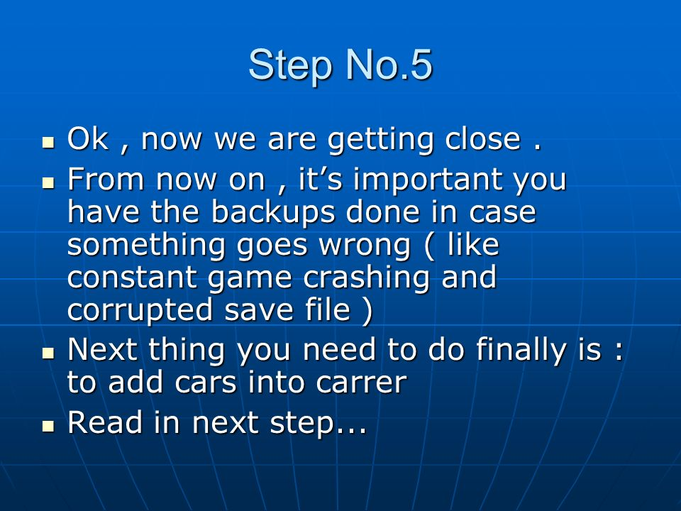 Step No.5 Ok, now we are getting close. Ok, now we are getting close. From now on, its important you have the backups done in case something goes wron