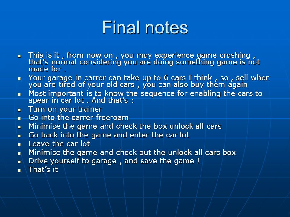 Final notes This is it, from now on, you may experience game crashing, thats normal considering you are doing something game is not made for. This is