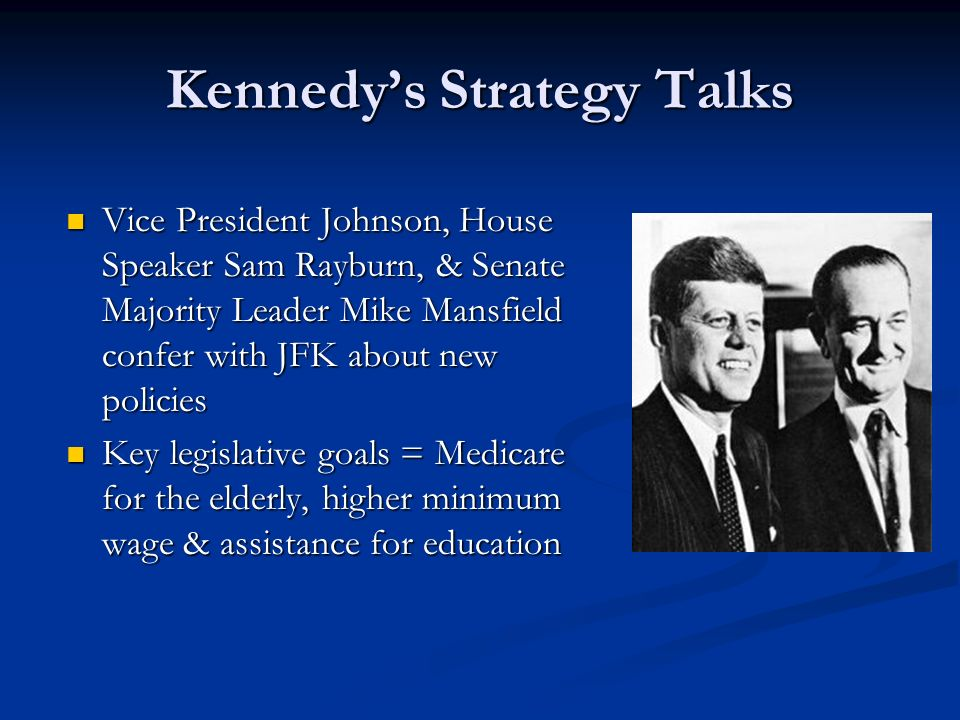 Kennedys Strategy Talks Vice President Johnson, House Speaker Sam Rayburn, & Senate Majority Leader Mike Mansfield confer with JFK about new policies