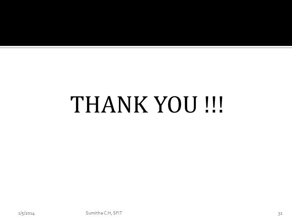 THANK YOU !!! 1/5/201432Sumitha C.H, SFIT