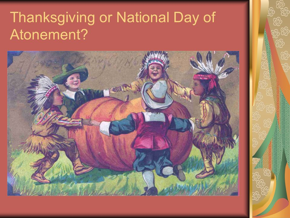 Thanksgiving or National Day of Atonement?