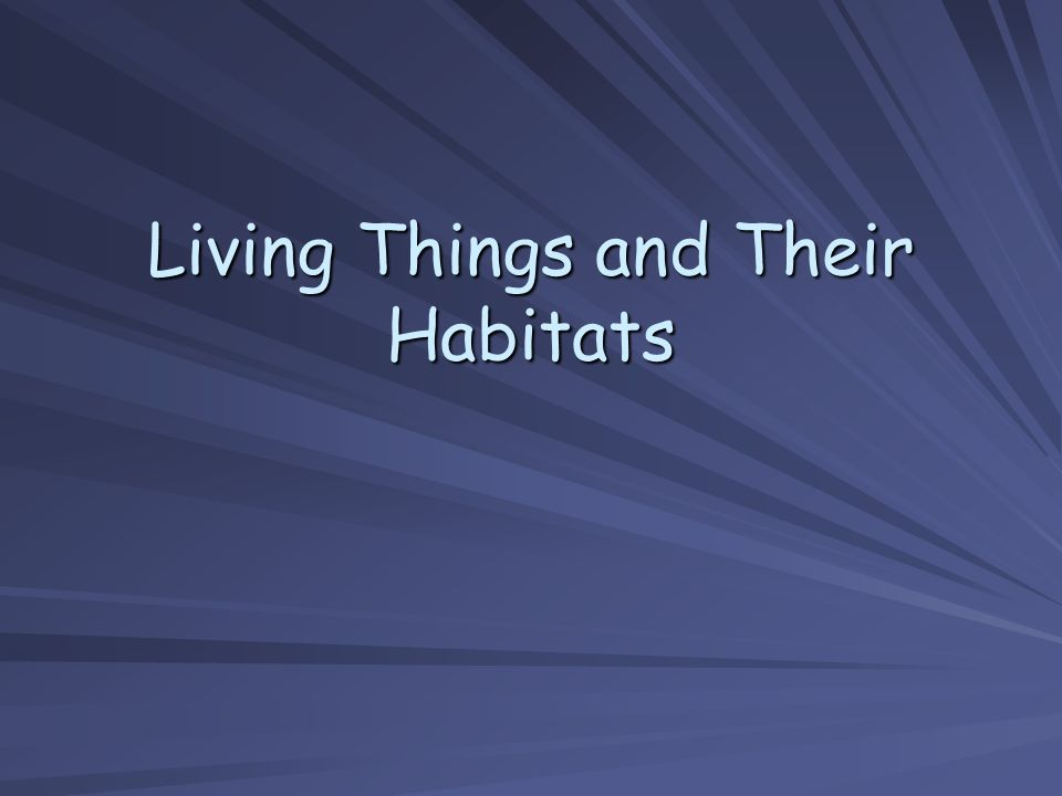 Living Things and Their Habitats