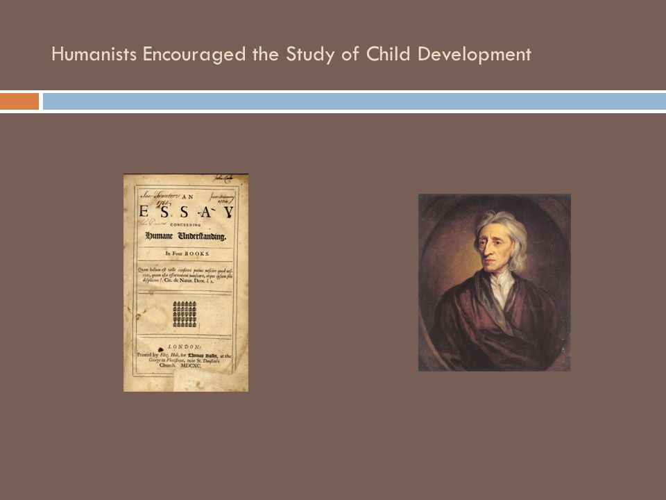 Humanists Encouraged the Study of Child Development