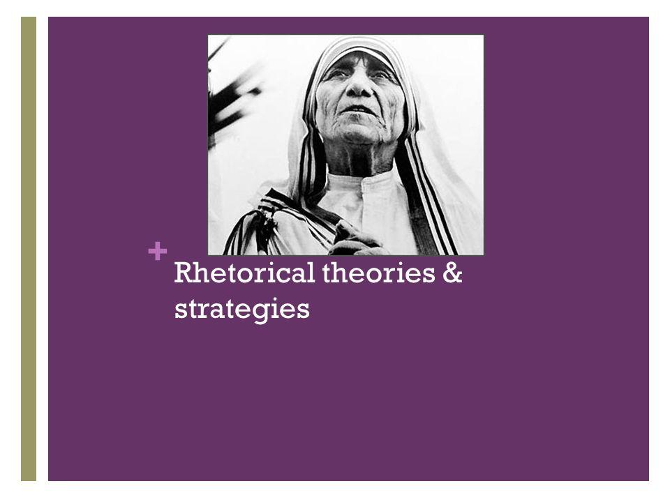 + Rhetorical theories & strategies