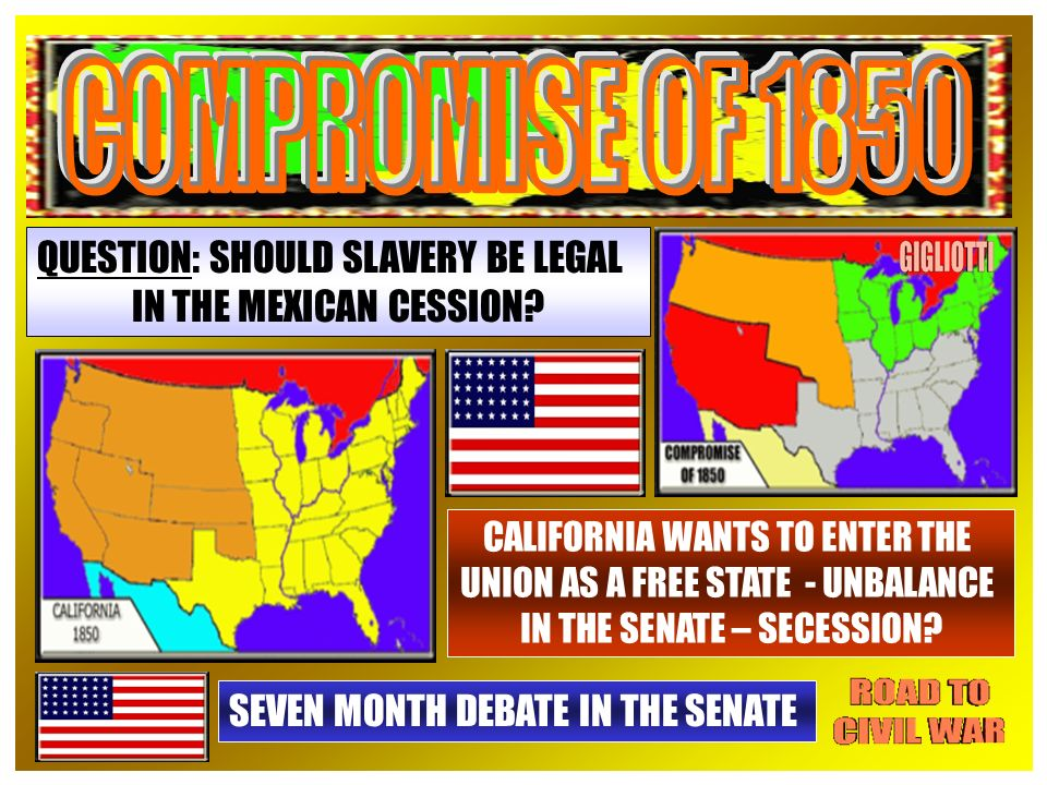 QUESTION: SHOULD SLAVERY BE LEGAL IN THE MEXICAN CESSION.