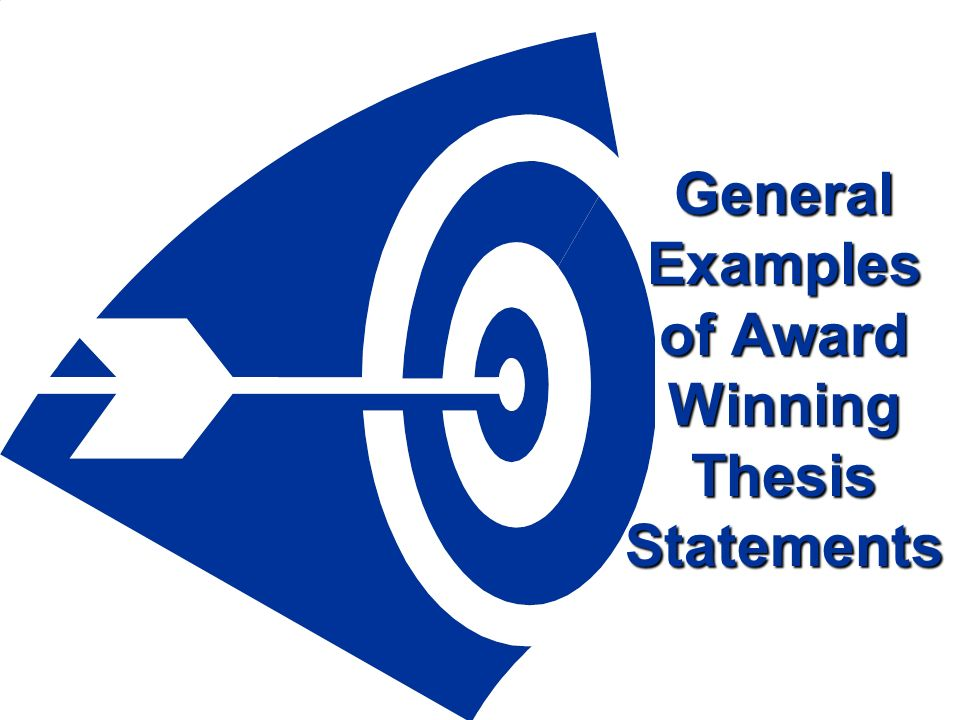 General Examples of Award Winning Thesis Statements