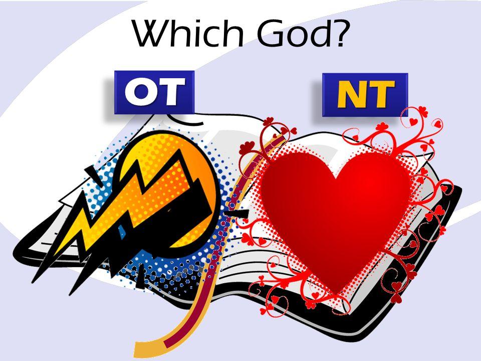 Which God? OTOT NTNT