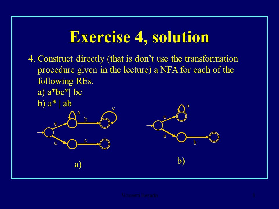 Waseem Besada8 Exercise 4, solution 4. Construct directly (that is dont use the transformation procedure given in the lecture) a NFA for each of the f