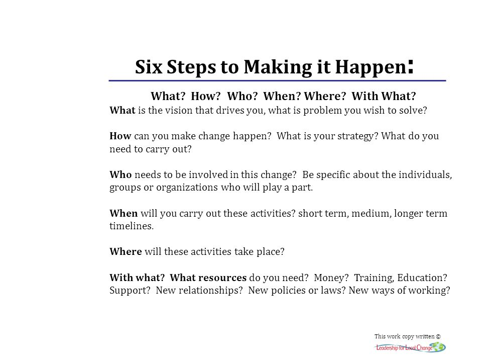 Six Steps to Making it Happen : What. How. Who. When.