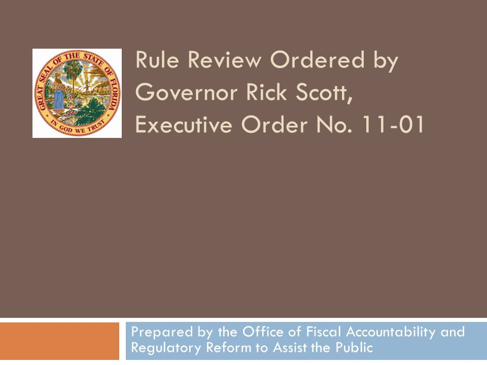 Rule Review Ordered by Governor Rick Scott, Executive Order No.
