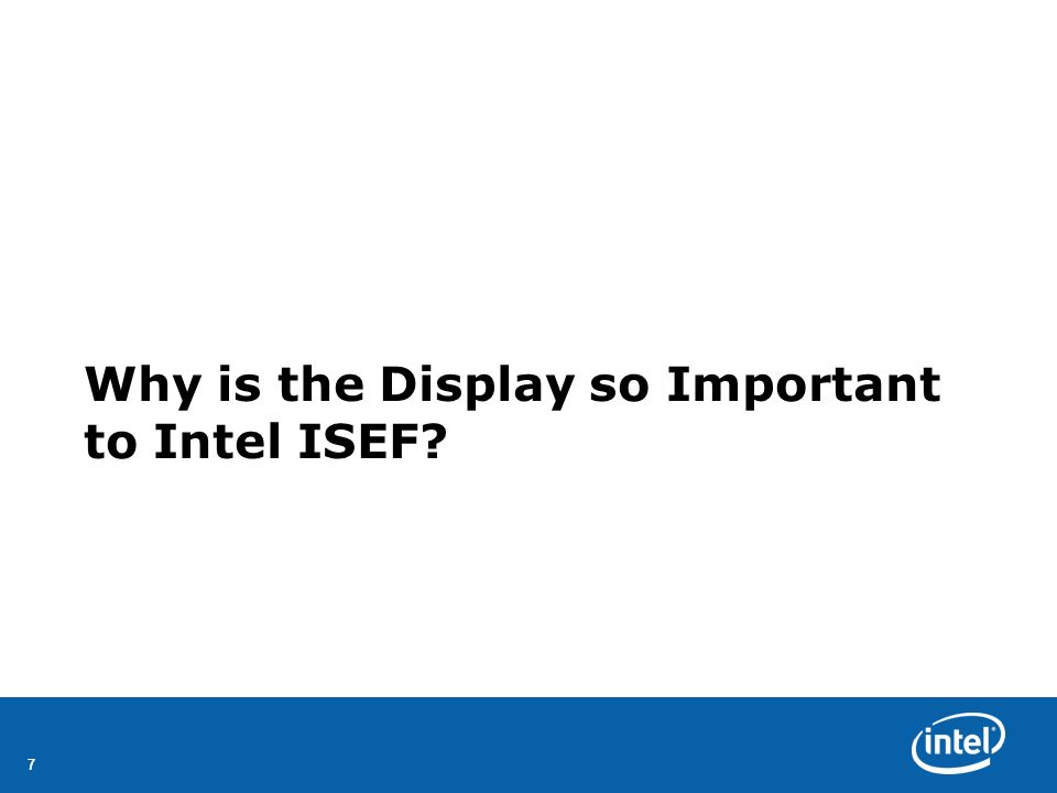 77 Why is the Display so Important to Intel ISEF?