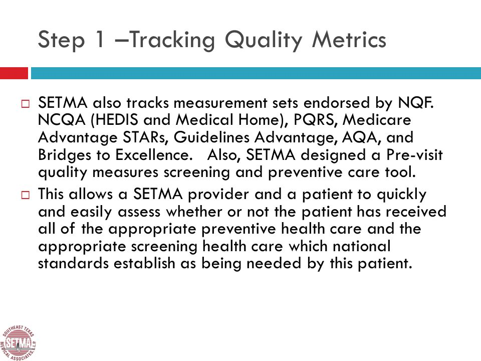 Step 1 –Tracking Quality Metrics SETMA also tracks measurement sets endorsed by NQF.