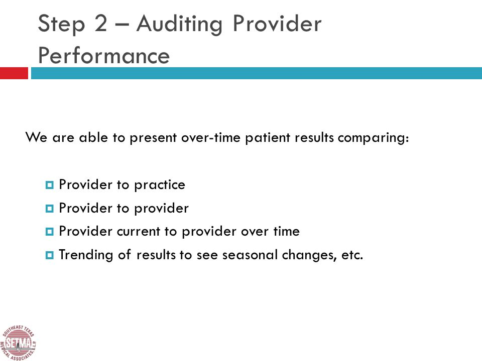 We are able to present over-time patient results comparing: Provider to practice Provider to provider Provider current to provider over time Trending of results to see seasonal changes, etc.