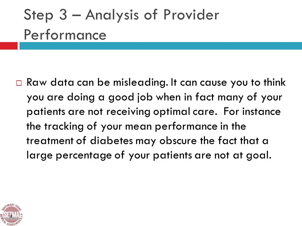 Step 3 – Analysis of Provider Performance Raw data can be misleading.